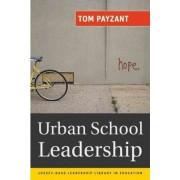 Urban School Leadership by Tom Payzant