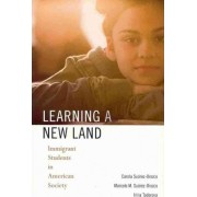Learning a New Land by Carola Suarez-Orozco