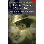 Aylmer Vance: Ghost-seer by Alice Askew