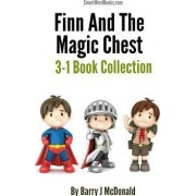 Finn and the Magic Chest - 3-1 Book Collection by Barry J McDonald
