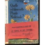 Quelle Est Cette Plante Medicinale? - Les Plantes Medicinales Et Veneneuses De France- Leur Description Et Leur Activité.