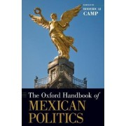 The Oxford Handbook of Mexican Politics by Roderic A. Camp