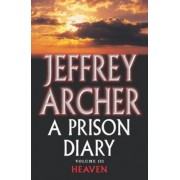 A Prison Diary Volume III by Jeffrey Archer