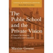 The Public School and the Private Vision by Herbert Kohl