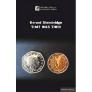 That Was Then by Gerard Stembridge