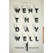Went the Day Well? by Penelope Houston
