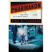 Pharmakon ...or the Story of a Happy Family by Dirk Wittenborn