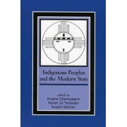 Indigenous Peoples and the Modern State by Duane Champagne