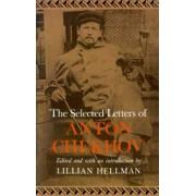 The Selected Letters of Anton Chekhov by Anton Pavlovich Chekhov