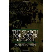 Robert H. Wiebe The Search for Order, 1877-1920