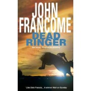 Dead Ringer by John Francome