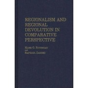 Regionalism and Regional Devolution in Comparative Perspective by Mark O. Rousseau