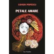 Petale amare - Longin Popescu