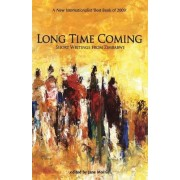 Long Time Coming. Short Writings from Zimbabwe by Jane Morris