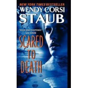 Scared to Death by Wendy Corsi Staub