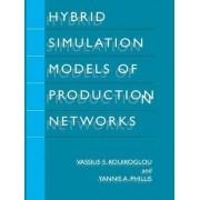 Hybrid Simulation Models of Production Networks by Vassilis S. Kouikoglou