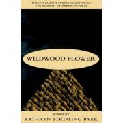 Wildwood Flower by Kathleen Stripling Byer