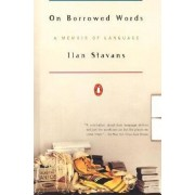 On Borrowed Words by Lewis-Sebring Professor in Latin American and Latino Culture Ilan Stavans
