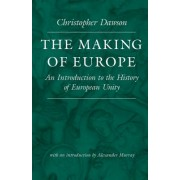 The Making of Europe: An Introduction to the History of European Unity