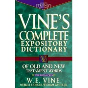 Vine's Expository Dictionary of Old and New Testament Words by W E Vine
