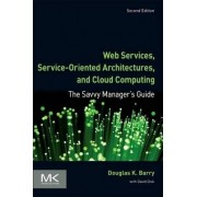 Web Services, Service-Oriented Architectures, and Cloud Computing by Douglas K. Barry