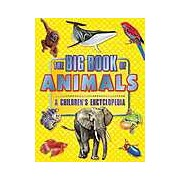 The Big Book Of Animals - A Children's Encyclopedia [Paperback] (2015) - Brown Watson