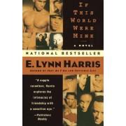 If This World Were Mine by E Lynn Harris