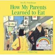 How My Parents Learned to Eat by Ina R Friedman