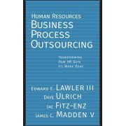 Human Resources Business Process Outsourcing by III Edward E. Lawler