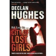 The City of Lost Girls by Declan Hughes
