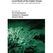 Coral Reefs of the Indian Ocean by Tim R. McClanahan