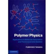 Polymer Physics by Fumihiko Tanaka