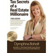 Tax Secrets of a Real Estate Millionaire by Dymphna Boholt