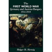 The First World War by Holger H. Herwig