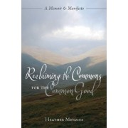 Reclaiming the Commons for the Common Good by Heather Menzies