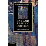 The Cambridge Companion to Gay and Lesbian Writing by Hugh Stevens