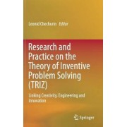 Research and Practice on the Theory of Inventive Problem Solving (TRIZ) 2016 by Leonid Chechurin