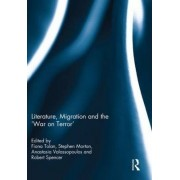 Literature, Migration and the 'War on Terror' by Fiona Tolan