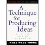 A Technique for Producing Ideas by James Young