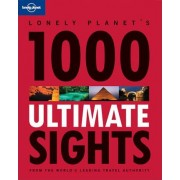 1000 Ultimate Sights by Lonely Planet