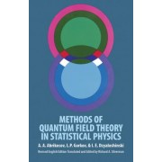 Methods of Quantum Field Theory in Statistical Physics by A. A. Abrikosov