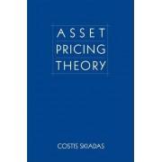 Asset Pricing Theory by Costis Skiadas