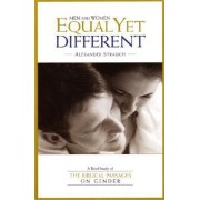 Men and Women Equal Yet Different by Alexander Strauch