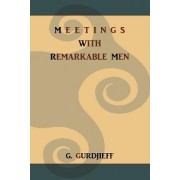 Meetings with Remarkable Men by G Gurdjieff
