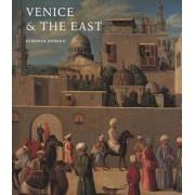 Venice and the East by Deborah Howard
