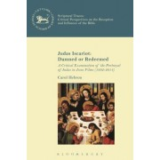 Judas Iscariot: Damned or Redeemed: A Critical Examination of the Portrayal of Judas in Jesus Films (1902-2014)