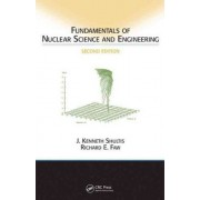 Fundamentals of Nuclear Science and Engineering by John Kenneth Shultis