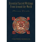 Essential Sacred Writings from Around the World by Mircea Eliade