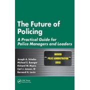 The Future of Policing by Joseph A. Schafer