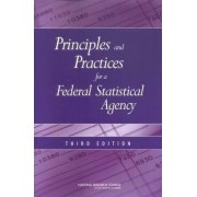 Principles and Practices for a Federal Statistical Agency by National Research Council